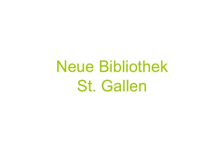 Neue Bibliothek   St. Gallen