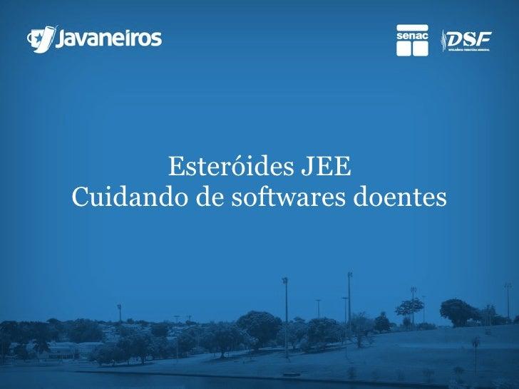 Esteróides JEE Cuidando de softwares doentes