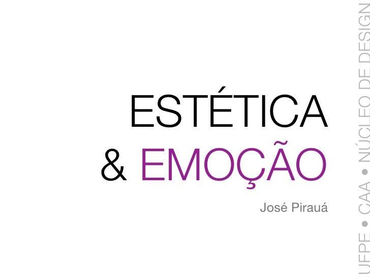 ESTÉTICA & EMOÇÃO       José Pirauá