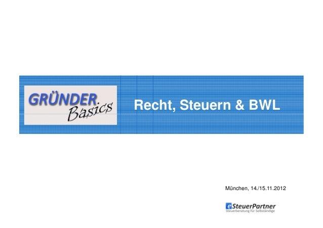 GründerBasics: Recht, Steuern & BWLMünchen, 14./15.11.2012