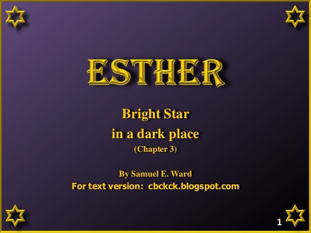 Bright Star in a dark place (Chapter 3) By Samuel E. Ward For text version: cbckck.blogspot.com 1