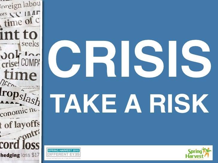 CRISIS TAKE A RISK
