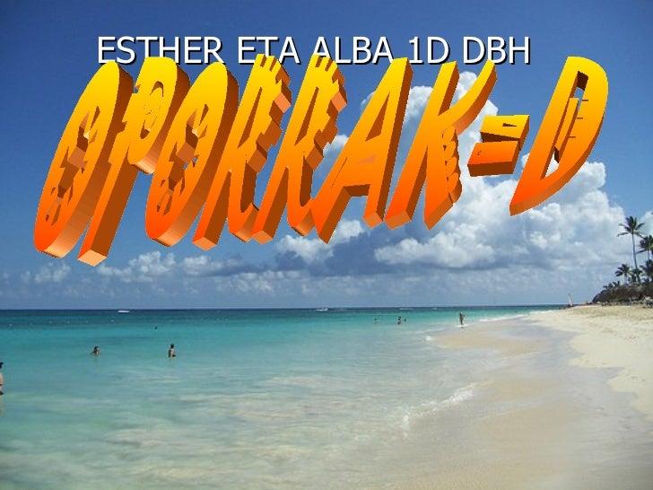 ESTHER ETA ALBA 1D DBH OPORRAK=D
