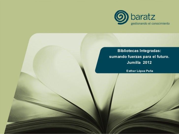 Bibliotecas Integradas: sumando fuerzas para el futuro.