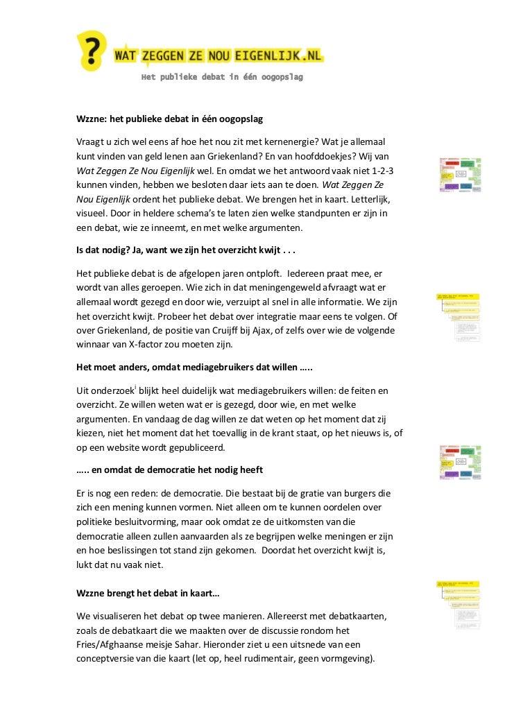 Het publieke debat in één oogopslagWzzne: het publieke debat in één oogopslagVraagt u zich wel eens af hoe het nou zit met...