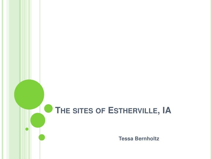 The sites of Estherville, IA<br />Tessa Bernholtz<br />