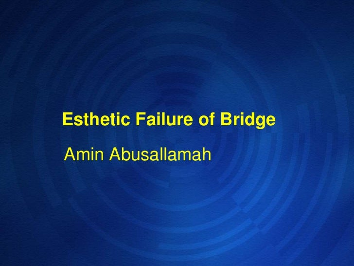 Esthetic failure of bridge