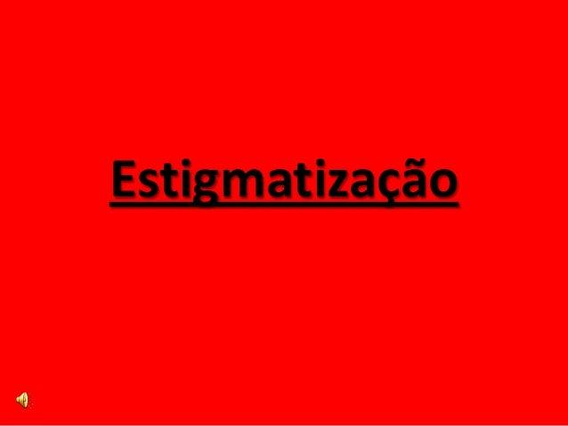 Estigmatização