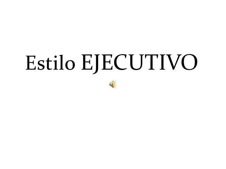 Estilo EJECUTIVO