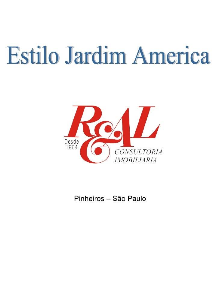 Estilo Jardim America Pinheiros – São Paulo