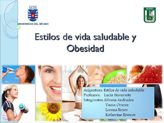 Estilos de vida saludable yEstilos de vida saludable yObesidadObesidad