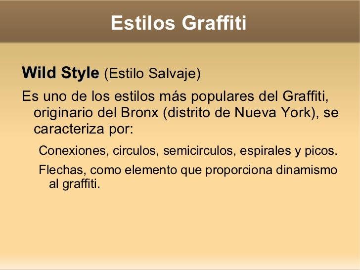 Estilos Graffiti <ul><li>Wild Style  (Estilo Salvaje)