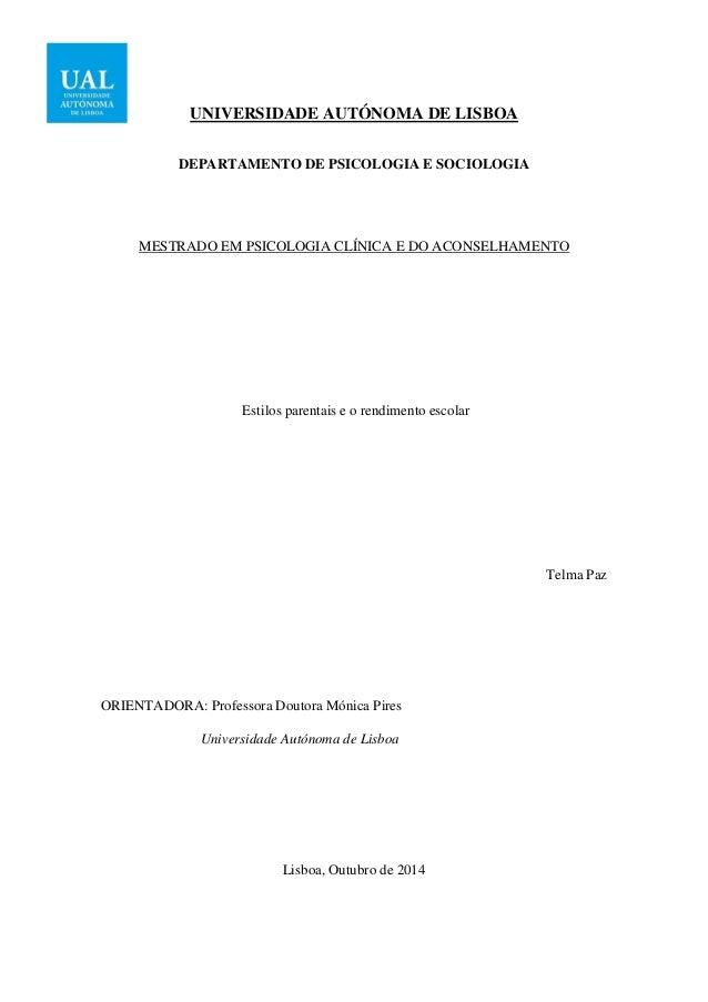 UNIVERSIDADE AUTÓNOMA DE LISBOA DEPARTAMENTO DE PSICOLOGIA E SOCIOLOGIA MESTRADO EM PSICOLOGIA CLÍNICA E DO ACONSELHAMENTO...