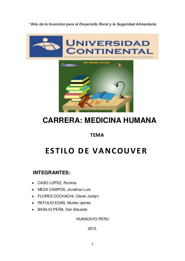 """""""Año de la Inversión para el Desarrollo Rural y la Seguridad Alimentaria  CARRERA: MEDICINA HUMANA TEMA  ESTILO DE VANCOUV..."""