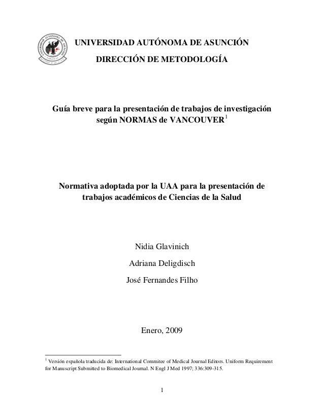 1 UNIVERSIDAD AUTÓNOMA DE ASUNCIÓN DIRECCIÓN DE METODOLOGÍA Guía breve para la presentación de trabajos de investigación s...