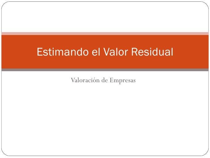 Valoración de Empresas Estimando el Valor Residual