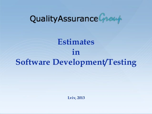 Estimates in Software Development and Testing