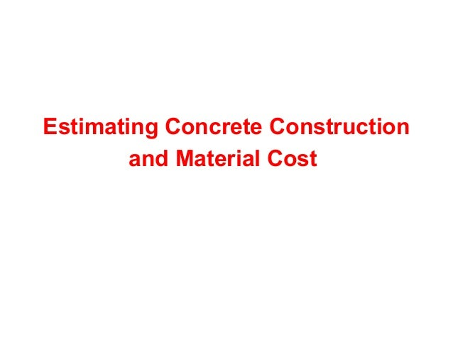 Estimating Concrete Material Cost Course 01421 6 4