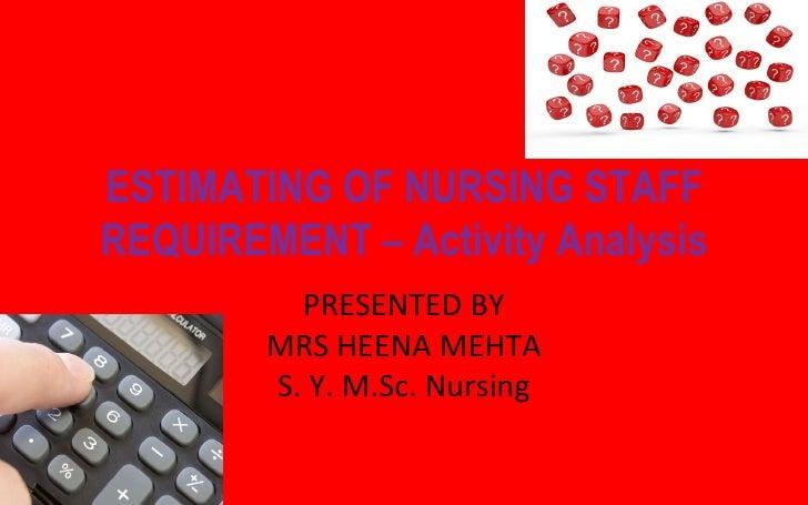 Estimating of nursing staff requirement