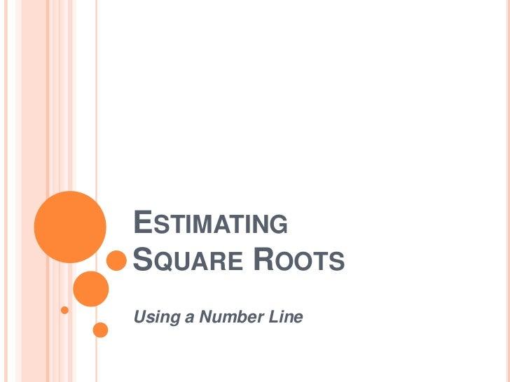 Estimating Square Roots (Number Line Method)