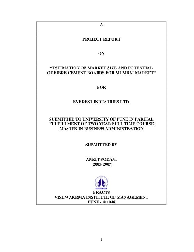 1 A PROJECT REPORT ON ESTIMATION OF MARKET SIZE AND POTENTIAL OF FIBRE CEMENT BOARDS FOR MUMBAI MARKET FOR EVEREST INDUSTR...