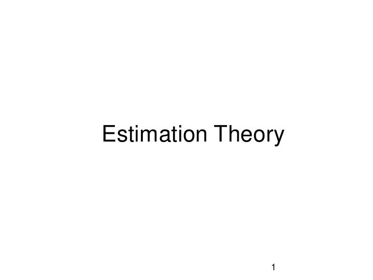 Estimation Theory<br />1<br />