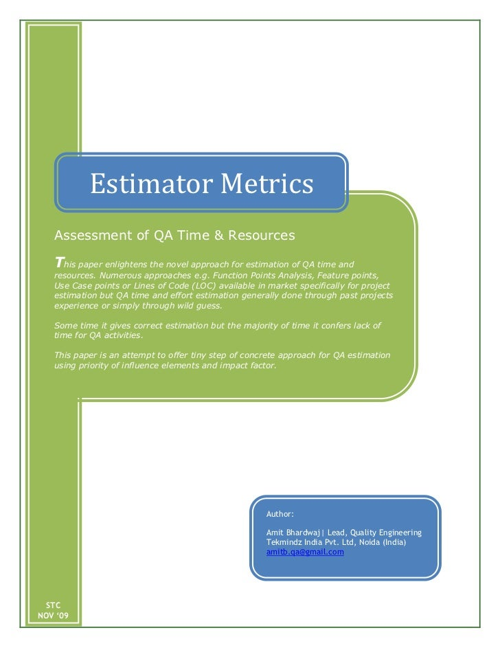 Estimator Metrics   Assessment of QA Time & Resources   This paper enlightens the novel approach for estimation of QA time...