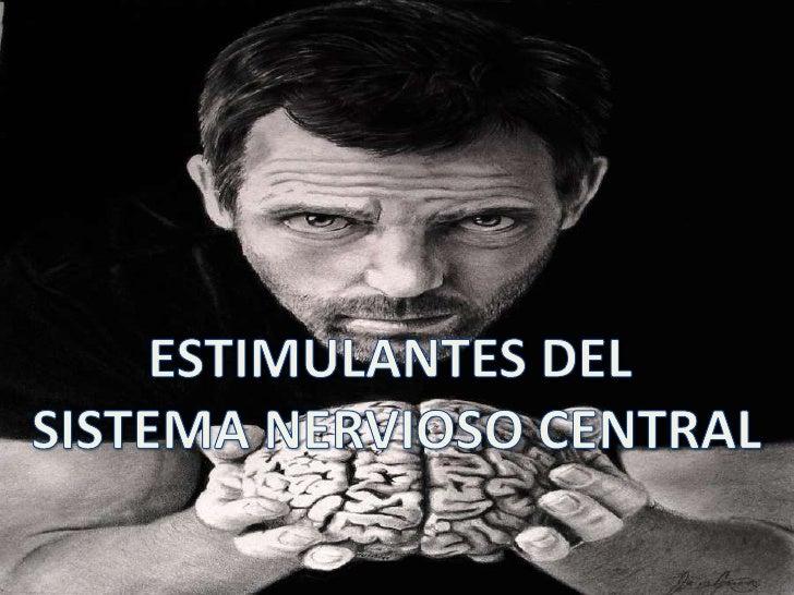 ESTIMULANTES DEL SISTEMA NERVIOSO CENTRAL<br />