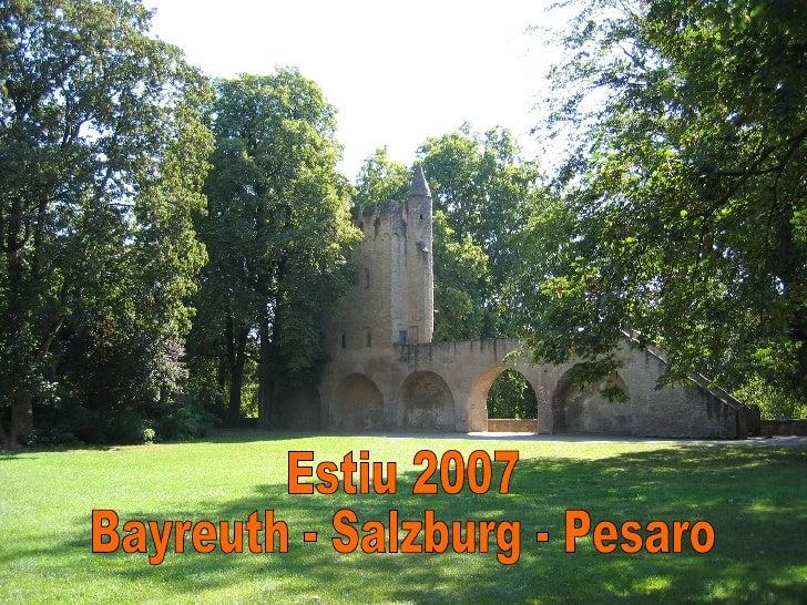 Estiu 2007 Bayreuth - Salzburg - Pesaro