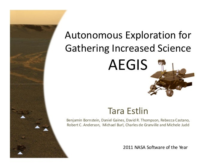 Autonomous Exploration for Gathering Increased Science                        AEGIS                       Tara EstlinBenja...
