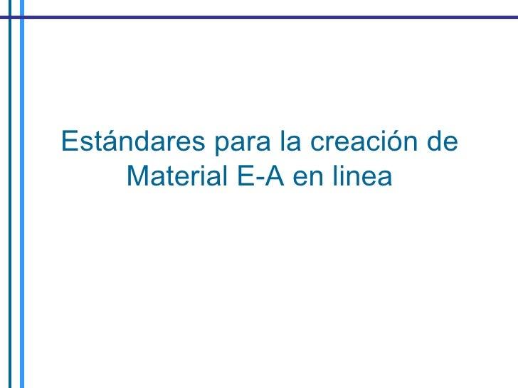 Estándares para la creación de Material E-A en linea