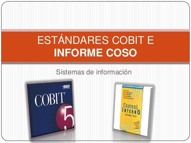 ESTÁNDARES COBIT E  INFORME COSO  Sistemas de información