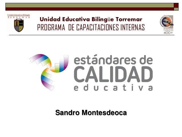 Unidad Educativa Bilingüe TorremarPROGRAMA DE CAPACITACIONES INTERNAS     Sandro Montesdeoca
