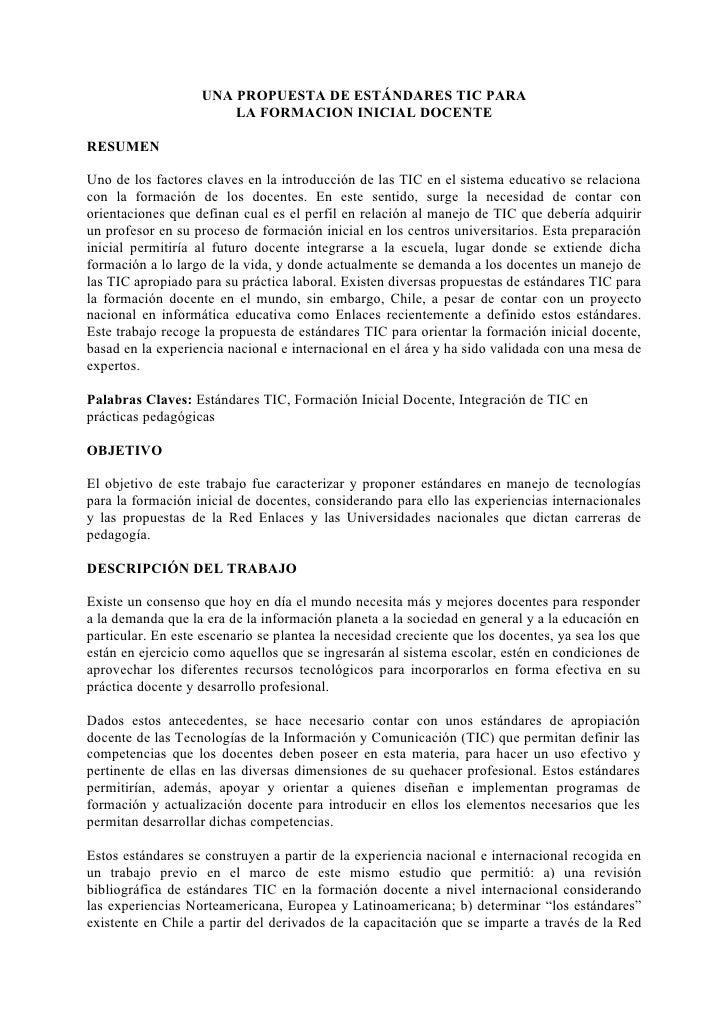 UNA PROPUESTA DE ESTÁNDARES TIC PARA                       LA FORMACION INICIAL DOCENTERESUMENUno de los factores claves e...