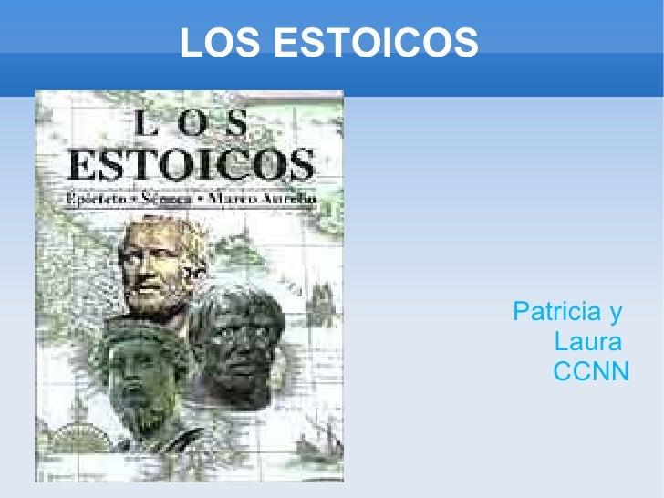 LOS ESTOICOS                    Patricia y                   Laura                   CCNN