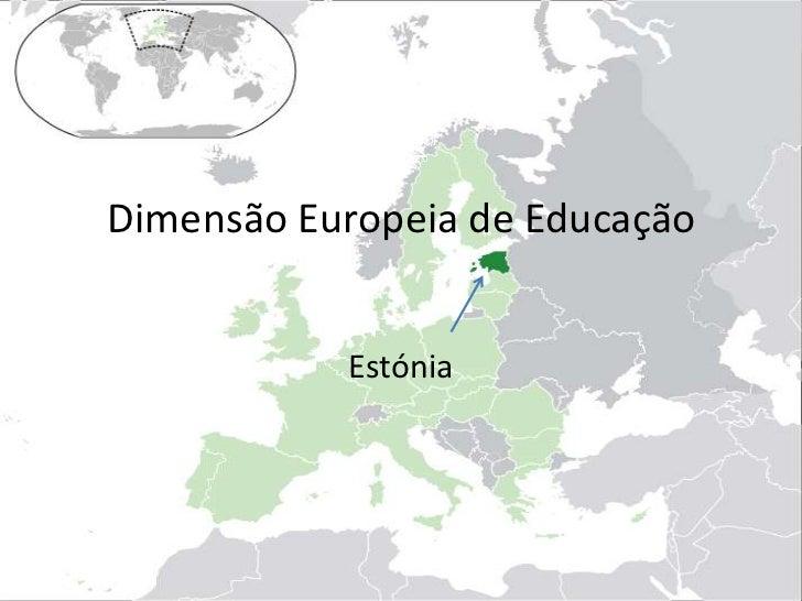 Dimensão Europeia da Educação - Estonia