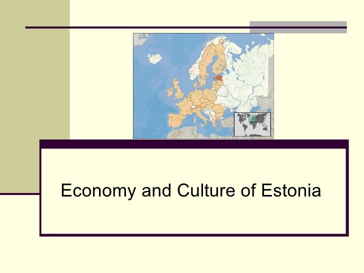 Economy and Culture of Estonia