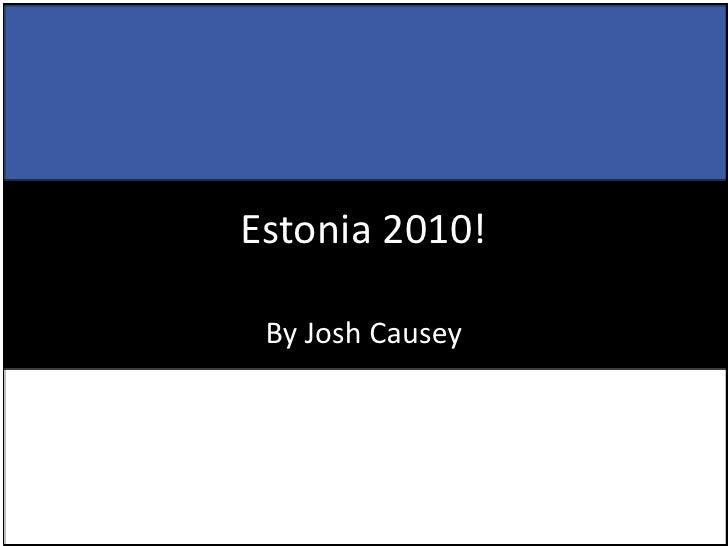 Estonia 2010!<br />By Josh Causey<br />
