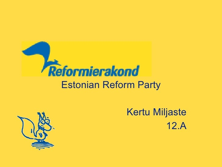 Estonian Reform Party Kertu Miljaste 12.A