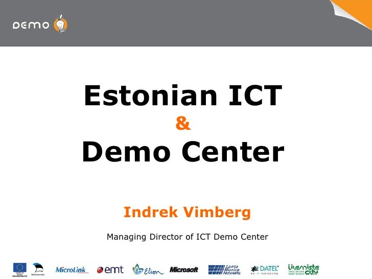 Estonian ICT & Demo Center Indrek Vimberg Managing Director of ICT Demo Center