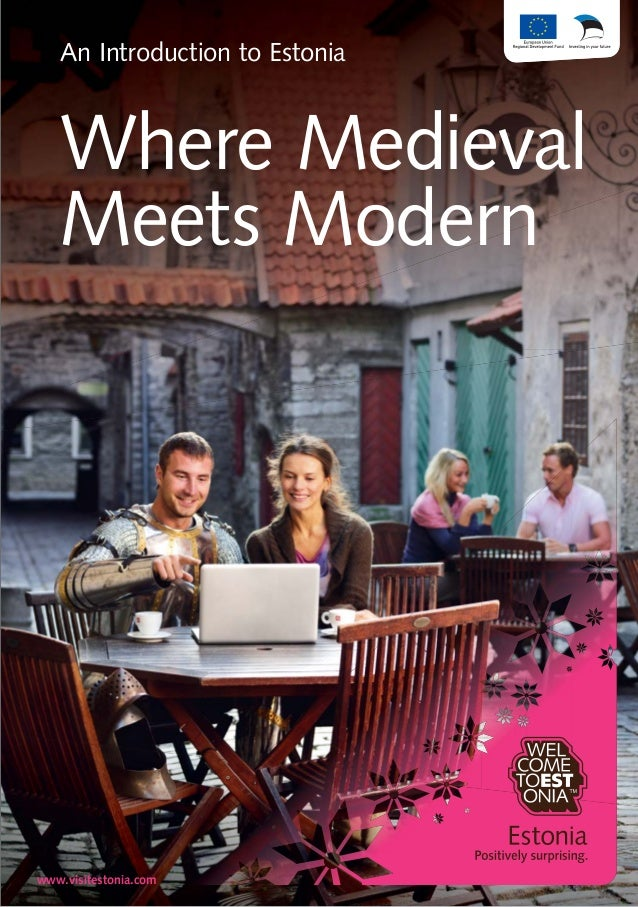 An Introduction to Estonia  Where Medieval Meets Modern  www.visitestonia.com  An Introduction to Estonia  1