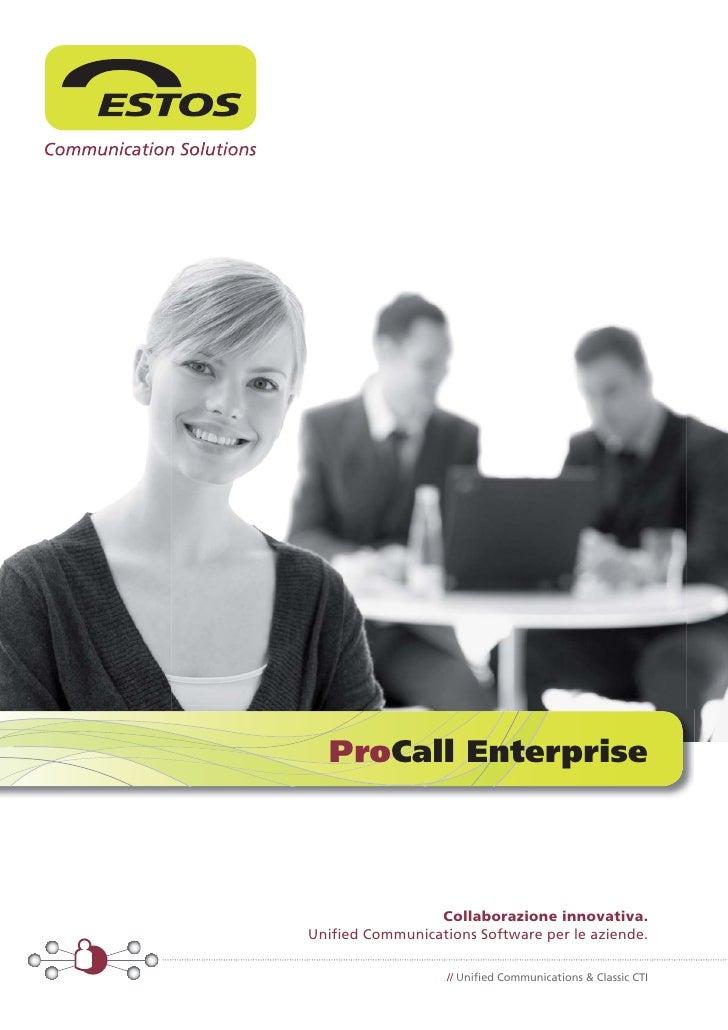 ProCall Enterprise                 Collaborazione innovativa.Unified Communications Software per le aziende.              ...