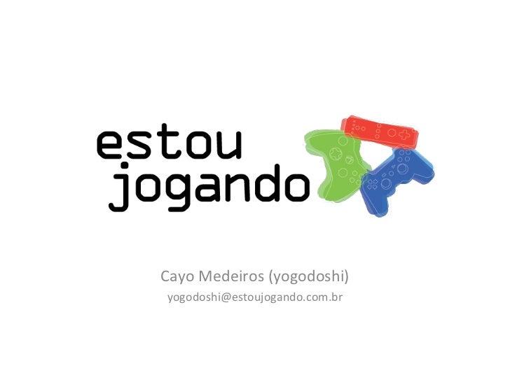 Cayo Medeiros (yogodoshi) [email_address]