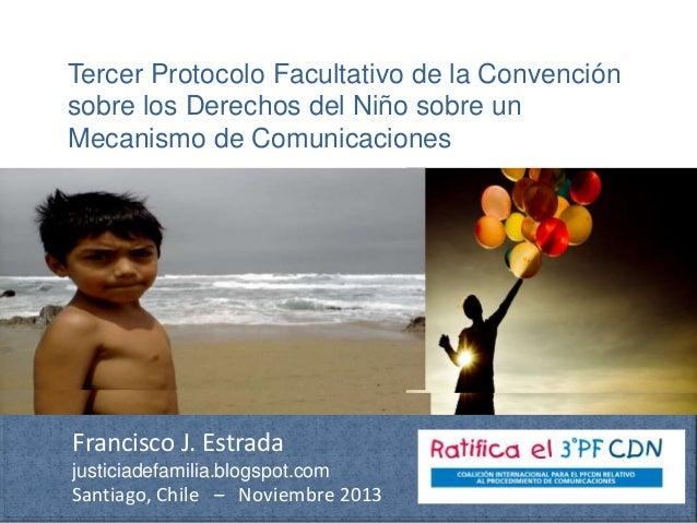 Tercer Protocolo Facultativo de la Convención sobre los Derechos del Niño sobre un Mecanismo de Comunicaciones  Francisco ...