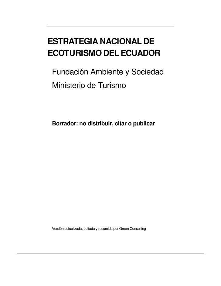 ESTRATEGIA NACIONAL DEECOTURISMO DEL ECUADORFundación Ambiente y SociedadMinisterio de TurismoBorrador: no distribuir, cit...