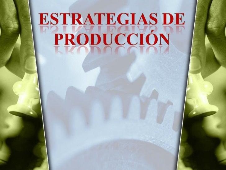 Estrategia de Produccion