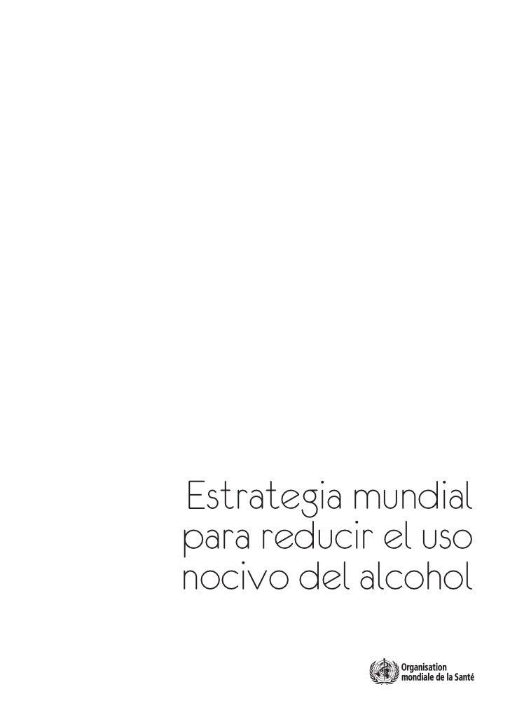 Estrateg a mundial para reducir el uso del alcohol - Usos del alcohol ...