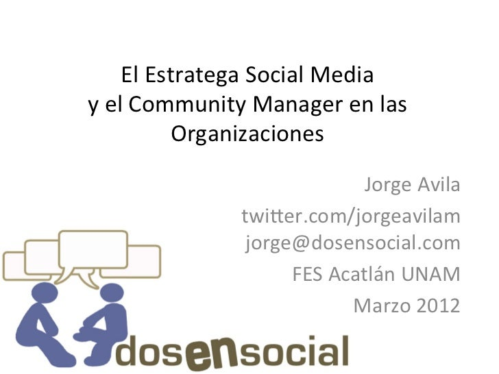 Conferencia El Estratega Social Media y el Community Manager en las Organizaciones - UNAM FES Acatlán