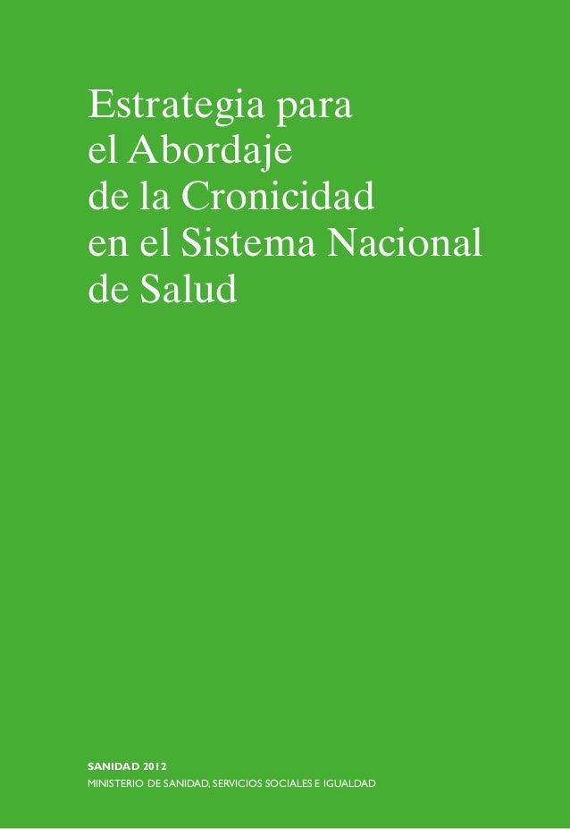 Estrategia para el Abordaje de la Cronicidad en el Sistema Nacional de Salud SANIDAD 2012 MINISTERIO DE SANIDAD, SERVICIOS...
