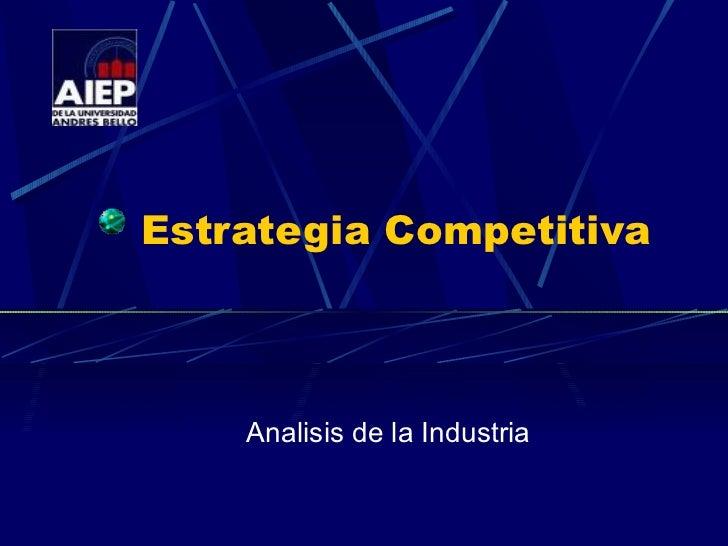 Estrategia Competitiva Analisis de la Industria